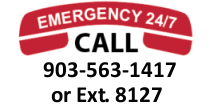 In case of an Emergency call extension 8127 or call 903-563-1417.