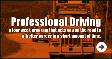 Professional Driving Academy a four week program that gets you on the road to a better career in a short amount of time.